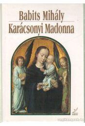 Karácsonyi Madonna - Babits Mihály - Régikönyvek