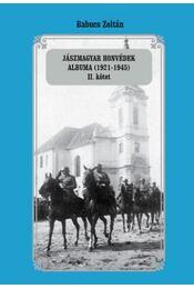 Jászmagyar honvédek albuma (1921-1945) II. kötet - Babucs Zoltán - Régikönyvek