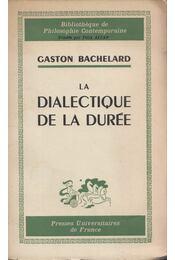 La dialectique de la durée - Bachelard, Gaston - Régikönyvek