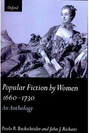 Popular Fiction by Women 1660-1730 - BACKSCHEIDER, PAULA - RICHETTI, JOHN J, - Régikönyvek