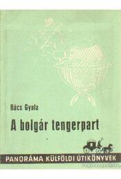 A bolgár tengerpart - Bács Gyula - Régikönyvek