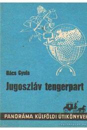 Jugoszláv tengerpart - Bács Gyula - Régikönyvek