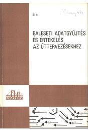 Baleseti adatgyűjtés és értékelés az úttervezésekhez - Bacsó Antal, Arató Balázs, Wolf Gusztáv - Régikönyvek