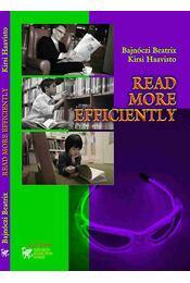 Read More Efficiently - Bajnóczi Beatrix; Kirsi Haavisto - Régikönyvek