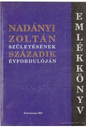 Emlékkönyv Nadányi Zoltán születésének századik évfordulóján - Bakó Endre - Régikönyvek