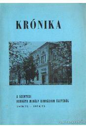 Krónika a szentesi Horváth Mihály Gimnázium életéből 1970/71-1974/75 - Bakó Károly dr. - Régikönyvek