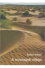 A sivatagok világa - Balázs Dénes - Régikönyvek