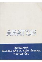 Arator (aláírt) - Balázs Géza (szerk.), Voigt Vilmos (szerk.) - Régikönyvek