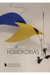 Homokóriás - Balázs K. Attila - Régikönyvek