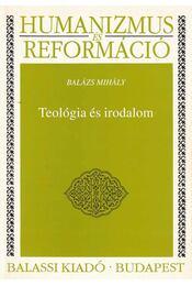 Teológia és irodalom - Balázs Mihály - Régikönyvek