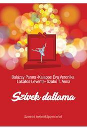 Szívek dallama - Balázsy Panna ,  Kalapos Éva Veronika ,  Lakatos Levente ,  Szabó T. Anna - Régikönyvek