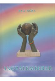 Angyalemberek (dedikált) - Bali Nóra - Régikönyvek