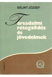 Társadalmi rétegződés és jövedelmek - Bálint József - Régikönyvek
