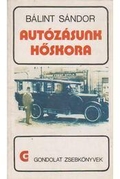 Autózásunk hőskora - Bálint Sándor - Régikönyvek