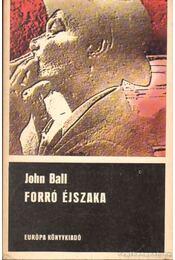 Forró éjszaka - Ball, John - Régikönyvek