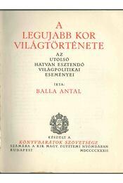 A legújabb kor világtörténete - Balla Antal - Régikönyvek