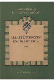 Állattenyésztési enciklopédia I. rész - Balla István, Dr. Szmodits Tibor - Régikönyvek