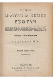 Uj teljes magyar és német szótár - Ballagi Mór - Régikönyvek