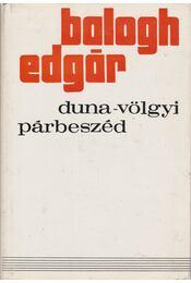 Duna-völgyi párbeszéd - Balogh Edgár - Régikönyvek