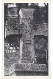 Csíksomlyói passió - Balogh Elemér, Kerényi Imre - Régikönyvek