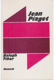 Jean Piaget - Balogh Tibor - Régikönyvek