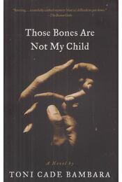 Those Bones Are Not My Child - BAMBARA, TONI CADE - Régikönyvek