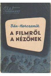 A filmről a nézőnek - Bán Róbert- Herczenik Miklós - Régikönyvek