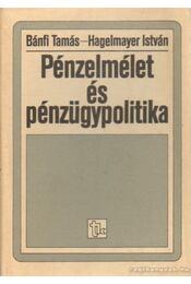 Pénzelmélet és pénzügypolitika - Bánfi Tamás, Hagelmayer István - Régikönyvek