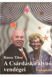 A Csárdáskirálynő vendégei - Bános Tibor - Régikönyvek