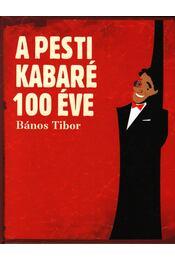 A pesti kabaré 100 éve - Bános Tibor - Régikönyvek