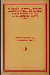 Az erdélyi és magyarországi román egyházak és iskolák élete és szervezete a világháború előtt. - Barabás Endre (összeáll.) - Régikönyvek