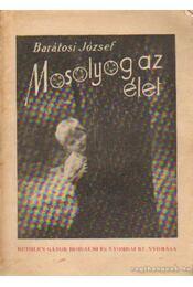 Mosolyog az élet - Barátiosi József - Régikönyvek