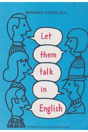 Let them talk in English - Barbara Kowalska - Régikönyvek