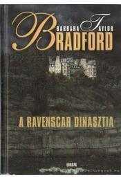 A Ravenscar dinasztia - Bradford, Barbara Taylor - Régikönyvek