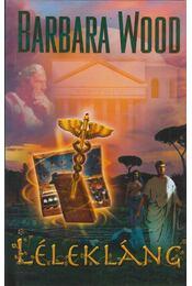Lélekláng - Barbara Wood - Régikönyvek