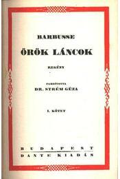 Örök láncok I-II. kötet - Barbusse, Henry - Régikönyvek