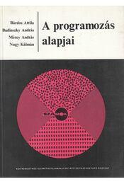 A programozás alapjai - Bárdos Attila, Budinszky András, Mérey András, Nagy Kálmán - Régikönyvek