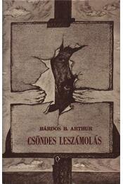 Csöndes leszámolás - Bárdos B. Arthur - Régikönyvek