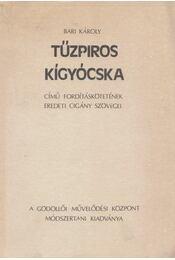 Bari Károly Tűzpiros kígyócska című fordításkötetének eredeti cigány szövegei - Bari Károly - Régikönyvek