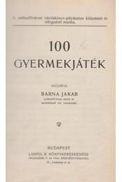 100 gyermekjáték - Barna Jakab - Régikönyvek