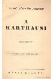 A karthausi I-II. kötet egyben - Báró Eötvös József - Régikönyvek