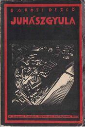 Juhász Gyula - Baróti Dezső - Régikönyvek