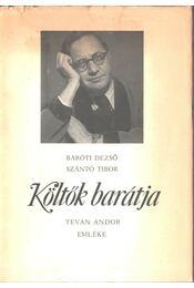 Költők barátja (dedikált) - Baróti Dezső, Szántó Tibor - Régikönyvek
