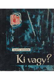 Ki vagy? - Barta János - Régikönyvek
