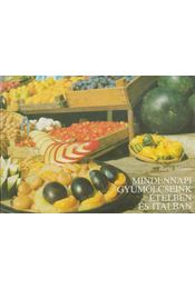 Mindennapi gyümölcseink ételben és italban - Barta Miklós - Régikönyvek