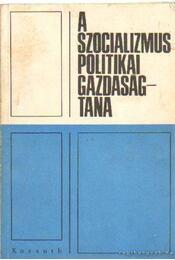 A szocializmus politikai gazdaságtana - Bartalos János (összeáll.), Vilmos József - Régikönyvek