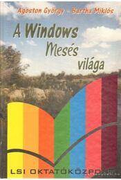 A Windows mesés világa - Bartha Miklós, Ágoston György - Régikönyvek
