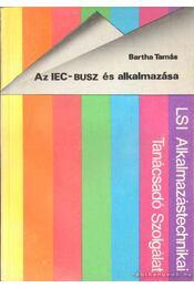 Az IEC-BUSZ és alkalmazása - Bartha Tamás - Régikönyvek