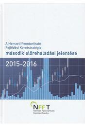 A Nemzeti Fenntartható Fejlődési Keretstratégia második előrehaladási jelentése 2015-2016 - Bartus Gábor - Régikönyvek