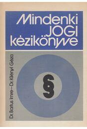 Mindenki jogi kézikönyve - Bartus Imre dr.- Kilényi Géza dr. - Régikönyvek